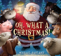 Oh, what a Christmas! / by Michael Garland.