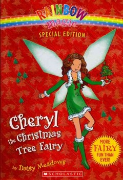 Cheryl the Christmas tree fairy / by Daisy Meadows.