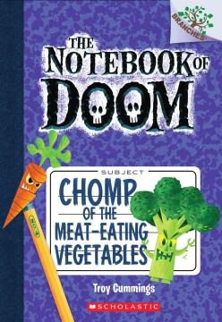 Chomp of the meat-eating vegetables / by Troy Cummings.