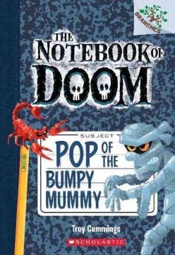 Pop of the bumpy mummy / by Troy Cummings.