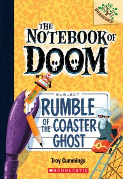 Rumble of the coaster ghost / by Troy Cummings.
