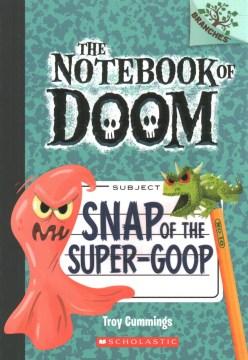 Snap of the super-goop / by Troy Cummings.