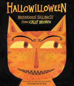 Hallowilloween : nefarious silliness / from Calef Brown.