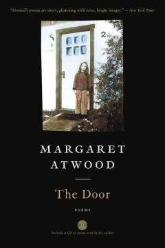 The door / Margaret Atwood.