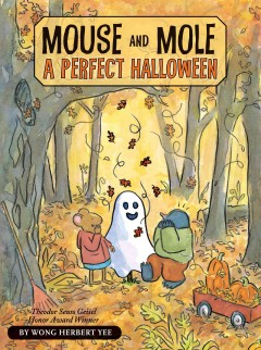 Mouse and Mole : a perfect Halloween / written and illustrated by Wong Herbert Yee.