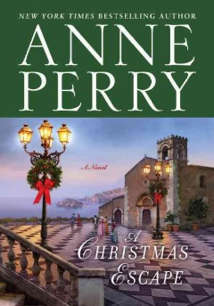 A Christmas escape : a novel / Anne Perry.