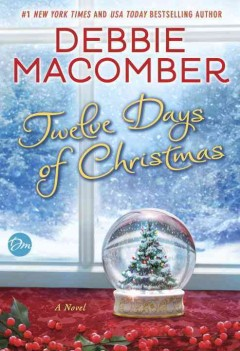 Twelve days of Christmas : a novel / Debbie Macomber.