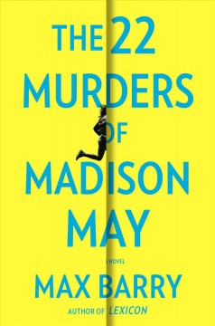 The 22 murders of Madison May / Max Barry.