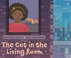 The cot in the living room / Hilda Eunice Burgos ; illustrated by Gaby D