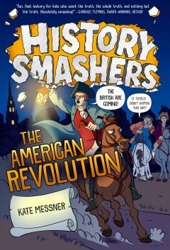 The American Revolution / Kate Messner ; illustrated by Justin Greenwood ; front cover art by Dylan Meconis.