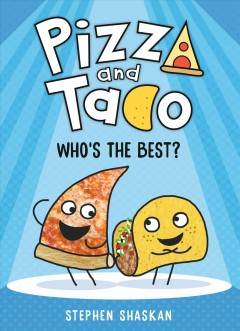 Pizza and Taco. 1, Who