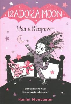 Isadora Moon has a sleepover / Harriet Muncaster.
