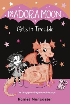 Isadora Moon gets in trouble / Harriet Muncaster.
