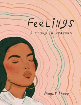 Feelings : a story in seasons / Manjit Thapp.