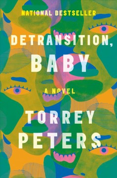 Detransition, baby: a novel / Torrey Peters.
