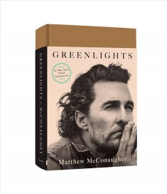 Greenlights / Matthew McConaughey.