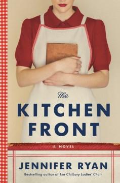 The kitchen front : a novel / Jennifer Ryan.