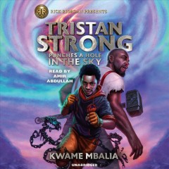 Tristan Strong punches a hole in the sky / Kwame Mbalia.