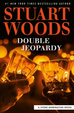 Double jeopardy / Stuart Woods.