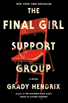 The final girl support group / Grady Hendrix.