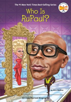 Who is RuPaul? / by Nico Medina ; illustrated by Andrew Thomson.