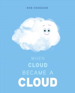 When Cloud became a cloud / Rob Hodgson.