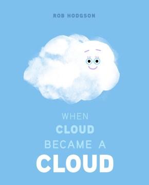 When Cloud became a cloud / Rob Hodgson.