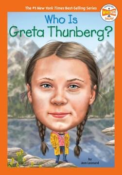 Who is Greta Thunberg? / by Jill Leonard ; illustrated by Manuel Gutierrez.
