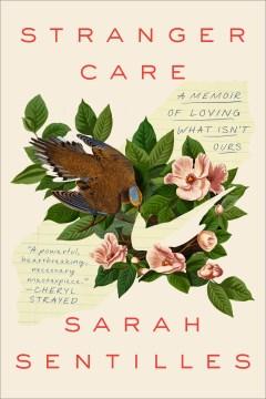 Stranger care : a memoir of loving what isn