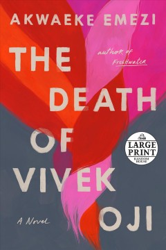 The death of Vivek Oji : a novel / Akwaeke Emezi.
