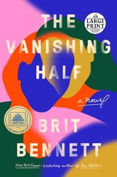 The vanishing half : a novel / Brit Bennett.