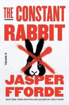 The constant rabbit / Jasper Fforde.
