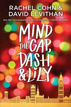 Mind the gap, Dash & Lily / Rachel Cohn & David Levithan.