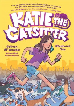 Katie the Catsitter / Colleen AF Venable ; illustrated by Stephanie Yue ; with colors by Braden Lamb.