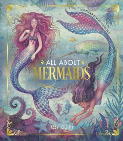 All about mermaids / written by Izzy Quinn ; illustrated by Vlad Stankovic.