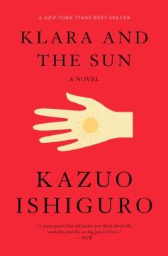 Klara and the sun / Kazuo Ishiguro.