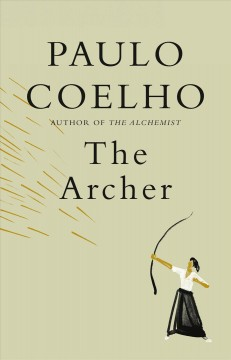 The archer / Paulo Coelho ; illustrations by Christoph Niemann ; translated by Margaret Jull Costa.