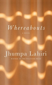 Whereabouts / Jhumpa Lahiri (written in Italian and translated by the author).