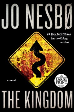 The kingdom : a novel / Jo Nesbø ; translated from the Norwegian by Robert Ferguson.