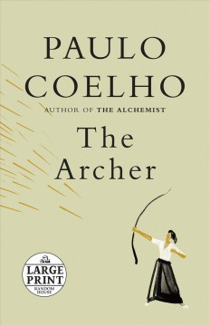 The archer / Paulo Coelho ; illustrated by Christoph Niemann ; translated by Margaret Jull Costa.