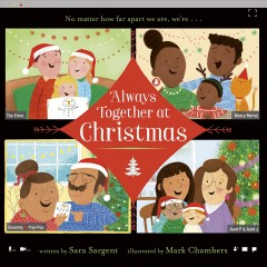Always together at Christmas / written by Sara Sargent ; illustrated by Mark Chambers.