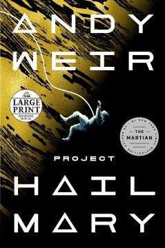 Project Hail Mary : a novel / Andy Weir.