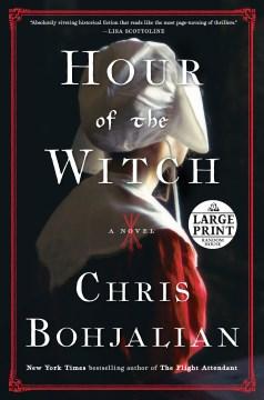 Hour of the witch : a novel / Chris Bohjalian.