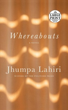 Whereabouts / written in Italian and translated by the author Jhumpa Lahiri.