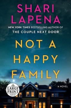 Not a happy family / Shari Lapena.