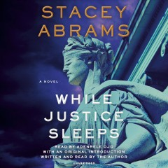While justice sleeps / Stacey Abrams.
