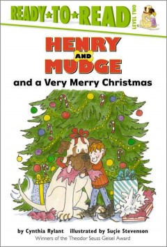 Henry and Mudge and a very merry Christmas : the twenty-fifth book of their adventures / story by Cynthia Rylant ; pictures by Su̜cie Stevenson.