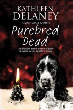 Purebred dead / Kathleen Delaney.