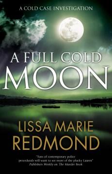 A full cold moon / Lissa Marie Redmond.