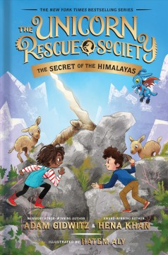 The secret of the Himalayas / by Adam Gidwitz & Hena Khan ; illustrated by Hatem Aly.
